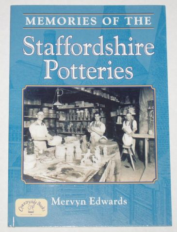 Memories of the Staffordshire Potteries, by Mervyn Edwards